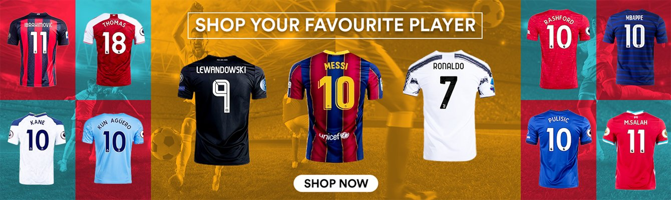 SHOP YOUR FAVOURITE PLAYER